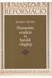 Humanista erudíció és barokk világkép - Bitskey István - Régikönyvek