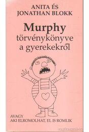 Murphy törvénykönyve a gyerekekről - Blokk, Jonathan, Blokk, Anita - Régikönyvek