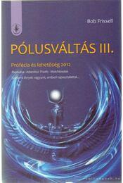 Pólusváltás III. - Bob Frissell - Régikönyvek