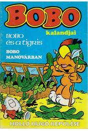 Bobo kalandjai - Bobo és a tigris; Bobo manóvárban; Holló Hugó repülése - Régikönyvek
