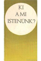 Ki a mi Istenünk? - Bolyki János - Régikönyvek