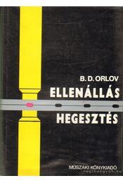 Ellenálláshegesztés - Orlov, B. D. - Régikönyvek