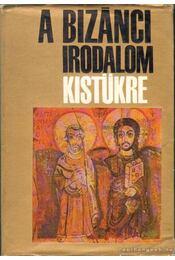 A bizánci irodalom kistükre - Régikönyvek