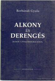 Alkony és derengés - Borbándi Gyula - Régikönyvek