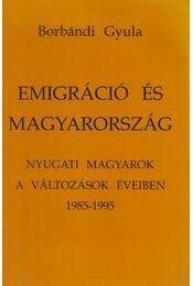Emigráció és Magyarország (Dedikált) - Borbándi Gyula - Régikönyvek