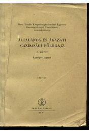 Általános és Ágazati Gazdasági Földrajz l-ll.kötet - Régikönyvek