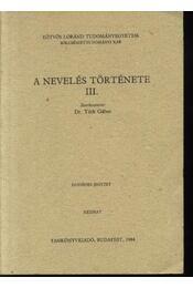 A nevelés története I. II. III. - Régikönyvek