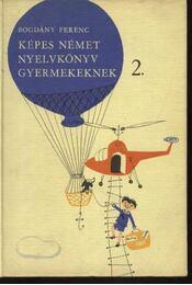 Képes német nyelvkönyv gyermekeknek 2. kötet - Régikönyvek