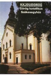 Hajdúdorog - Görög katolikus Székesegyház - Régikönyvek