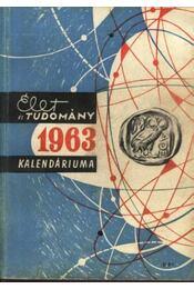 Az Élet és Tudomány tudományos kalendáriuma 1963 - Régikönyvek