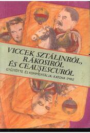 Viccek Sztálinról, Rákosiról és Ceausescuról - Régikönyvek