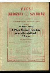 A Pécsi Nemzeti Színház operatársulatának 25 éve - Régikönyvek