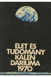 Az Élet és Tudomány tudományos kalendáriuma 1970 - Régikönyvek