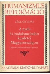 A nyelv- és irodalomelmélet kezdetei Magyarországon (Sylvester Jánostól Zsámboky Jánosig) - Régikönyvek