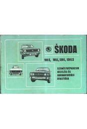 Skoda 105S, 105L, 120L, 120LS személygépkocsik kezelési és karbantartási utasítása - Régikönyvek