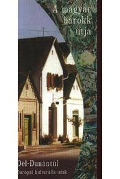 A magyar barokk útja - Dél-Dunántúl - Régikönyvek