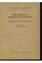 Polgári jogi szöveggyűjtemény I. - Régikönyvek