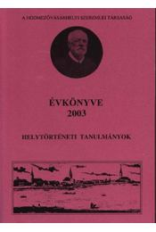 A hódmezővásárhelyi Szeremlei Társaság évkönyve 2003 - Régikönyvek