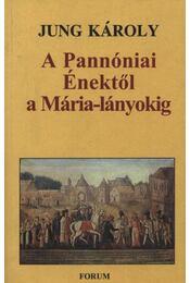 atirni - A Pannóniai Énektől a Mária-lányokig - Régikönyvek