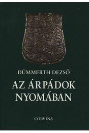 Az Árpádok nyomában - Régikönyvek