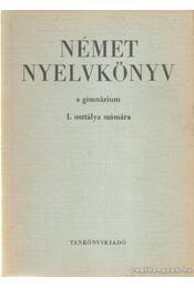 Német nyelvkönyv a gimnáziumok I. osztálya számára - Régikönyvek