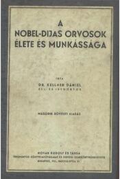 A Nobel-díjas orvosok élete és munkássága - Régikönyvek