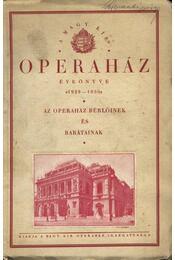 A Magyar Kir. Operaház évkönyve 1929-1930 - Régikönyvek
