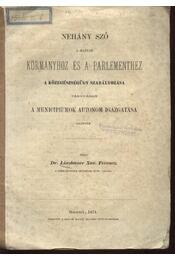 Néhány szó a Magyar Kormányhoz és a Parlamenthez - Régikönyvek