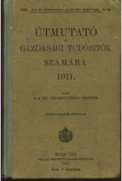 Útmutató a gazdasági tudósítók számára 1911. - Régikönyvek