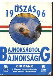 Bajnokságtól bajnokságig - Úszás évkönyv 1996 - Régikönyvek