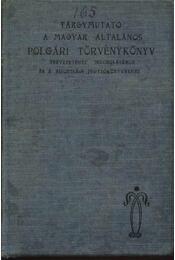 Tárgymutató a magyar általános polgári törvénykönyv tervezetéhez indoklásához és a bizottsági jegyzőkönyvekhez - Régikönyvek