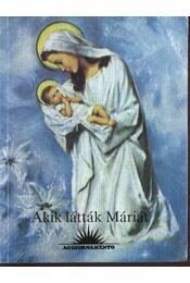 Akik látták Máriát - Régikönyvek