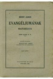 Szent János evangéliumának magyarázata I. kötet - Régikönyvek
