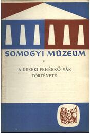 A kereki Fehérkő vár története - Régikönyvek