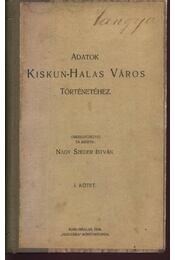 Adatok Kiskun-Halas Város történetéhez I.-II. kötet - Régikönyvek