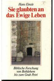 Sie glaubten an das Ewige Leben (Az Ő hite az Örökléthez) - Régikönyvek