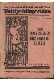 Zágoni Mikes Kelemen törökországi levelei - Régikönyvek