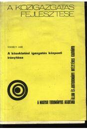 A közoktatási igazgatás központi irányítása (dedikált) - Régikönyvek
