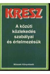 A közúti közlekedés szabályai és értelmezésük - Régikönyvek
