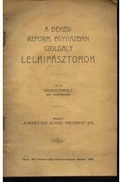 A békési reform. egyázban szolgált lelkipásztorok - Szegedi Károly - Régikönyvek