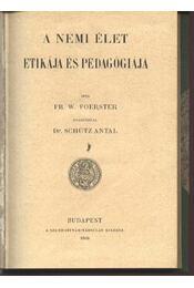A nemi élet etikája és pedagógiája - Régikönyvek