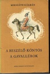 A beszélő köntös / A gavallérok - Régikönyvek