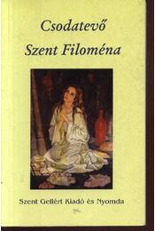 Csodatevő Szent Fioména - Régikönyvek