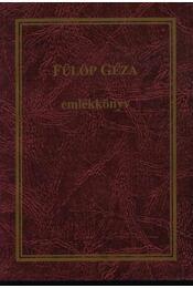 Fülöp Géza emlékkönyv - Régikönyvek