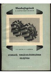 Gyorsacél forgácsolószerszámok felújítása - Régikönyvek
