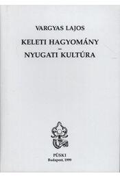 Keleti hagyomány - nyugati kultúra - Régikönyvek