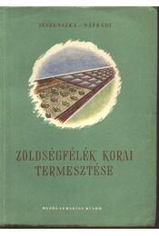 Zöldségfélék korai termesztése - Régikönyvek