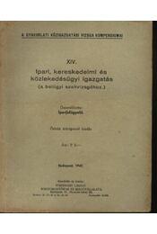 Ipari, kereskedelmi és közlekedésügyi igazgatás ( a belügyi szakvizsgához) - Régikönyvek