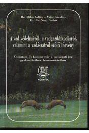 A vad védelméről, a vadgazdálkodásról, valamint a vadászatról szóló törvény - Régikönyvek