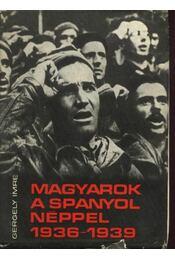 Magyarok a spanyol néppel (1936-1939) - Régikönyvek